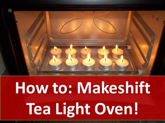 Tea Light Oven ~ How to makeshift a candle powered tea light oven