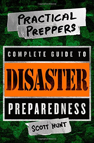 Practical Preppers Book: Complete Guide to Disaster Preparedness