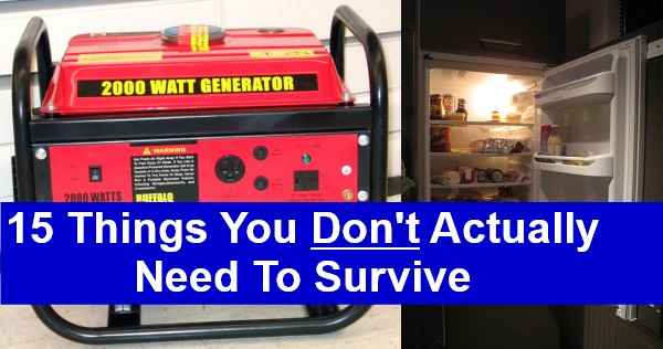 15 Things You Don't Actually Need To Survive Disasters