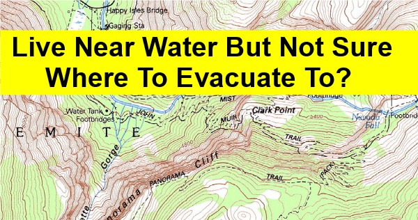 Live Near Water But Not Sure Where To Evacuate To? Try This…