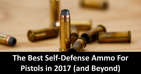 The Best Self-Defense Ammo For Pistols in 2017 (and Beyond)