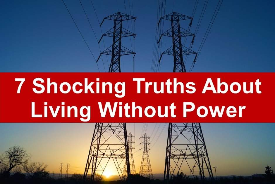 7 Shocking Truths About Living Without Electricity