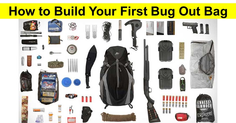 7 Steps to Building Your First Bug Out Bag