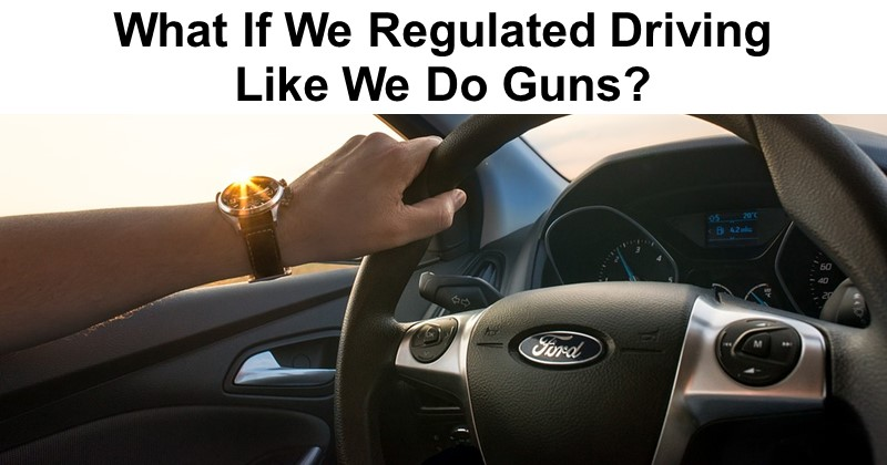 What If We Regulated Driving Like We Do Guns?