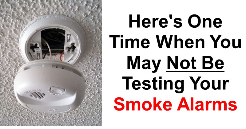 Here's One Time You May Not Be Testing Your Smoke Alarms