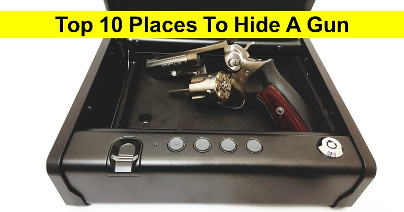 Top 10 Places To Hide A Gun In Your Home