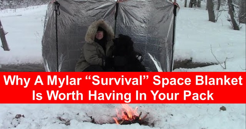 "Why A Mylar ""Survival"" Space Blanket Is Worth Having In Your Pack"