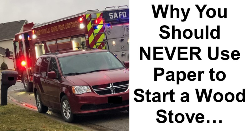 Why You Should NEVER Use Paper to Start a Wood Stove