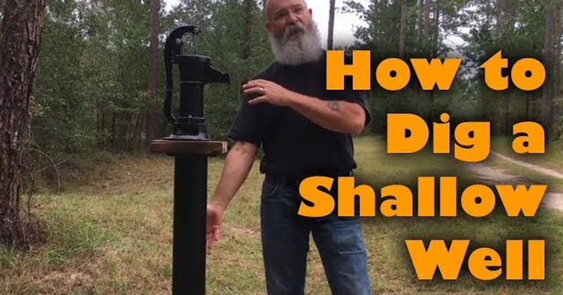 How to Find and Dig a Shallow Well From Start to Finish