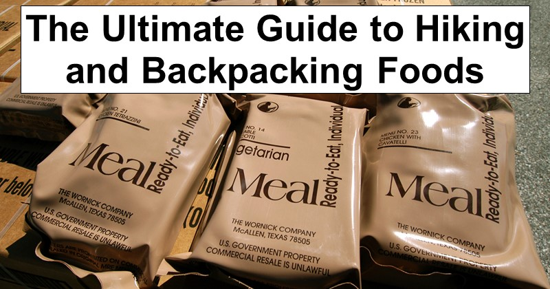 The Ultimate Guide to Hiking and Backpacking Foods