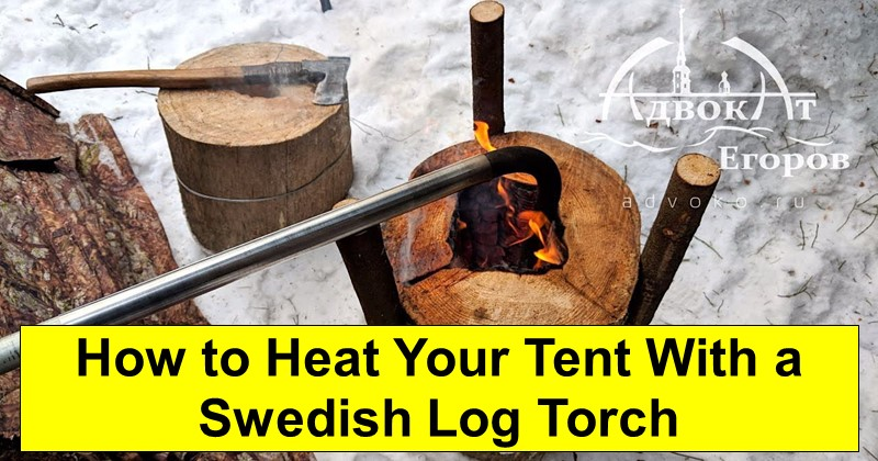 How to Heat Your Tent With a Swedish Log Torch