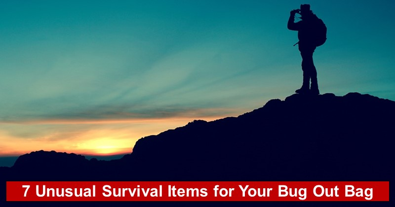 7 Unusual Survival Items for Your Bug Out Bag