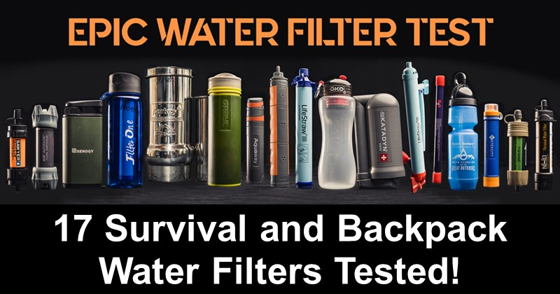 17 Survival and Backpack Water Filters Tested