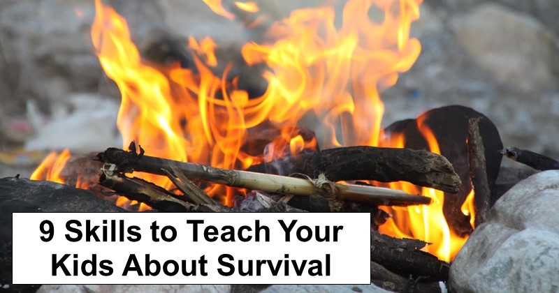 9 Skills to Teach Your Kids About Survival