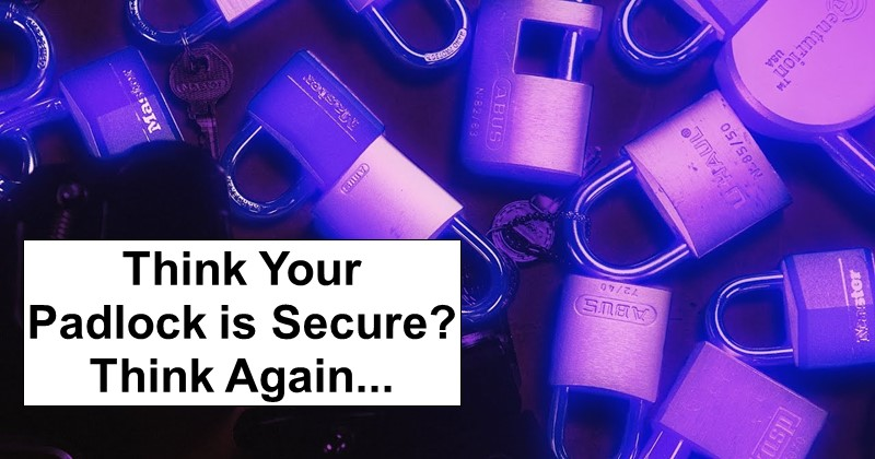 Think Your Padlock is Secure? Think Again…